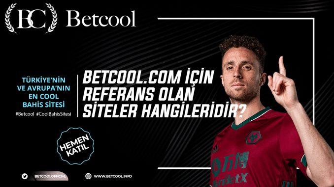 Betcool.com İçin Referans Olan Siteler Hangileridir